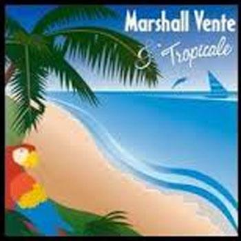 Marshall Vente & Tropicale